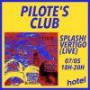 Pilote's Club w/ Splashi – 07/05/21