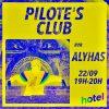 Pilote's Club w/ Alyhas – 22/09/21